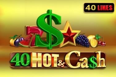 40 Hot and Cash Slots