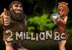 2 Million B.C. Slots  (Betsoft Gaming)