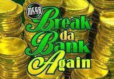 Break Da Bank Again Slots  (Microgaming)