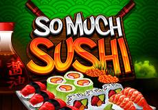 So Much Sushi Slots  (Microgaming)